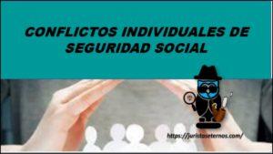 CONFLICTOS INDIVIDUALES DE SEGURIDAD SOCIAL