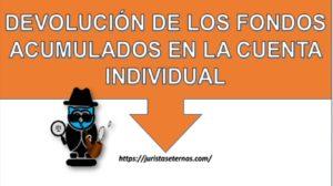 DEVOLUCIÓN DE LOS FONDOS ACUMULADOS EN LA CUENTA INDIVIDUAL y otras tesis