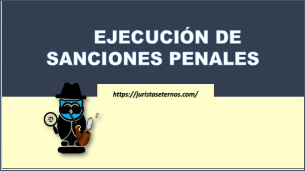 ejecucion de sanciones penales