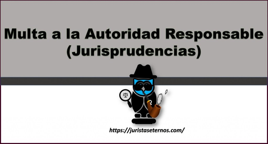 multa a la autoridad responsable jurisprudencias