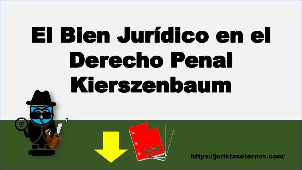 el bien juridico en el derecho penal kierszenbaum