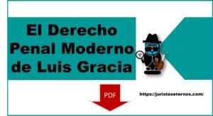 El Derecho Penal Moderno de Luis Gracia PDF