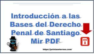 Introducción a las Bases del Derecho Penal de Santiago Mir PDF