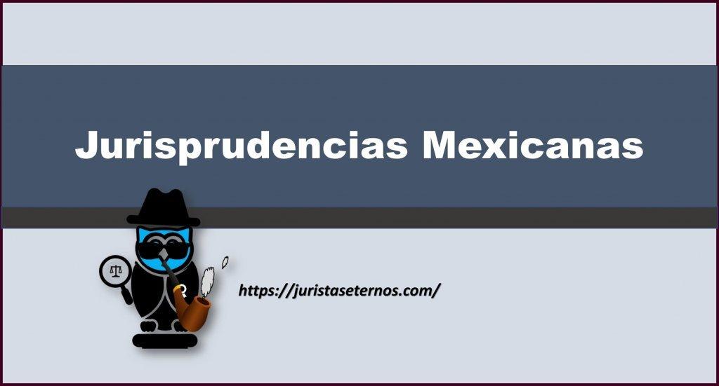 busqueda de jurisprudencias mexicanas