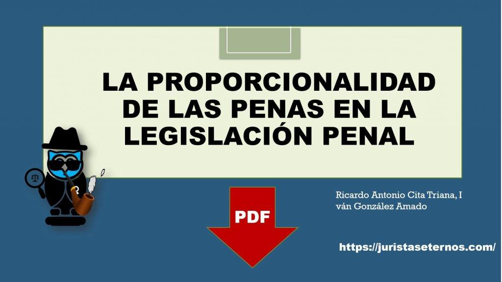 la proporcionalidad de las penas en la legislación penal colombiana