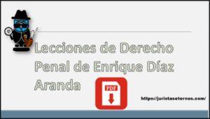 Lecciones de Derecho Penal de Enrique Díaz Aranda PDF