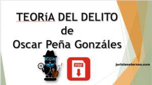 Teoría del Delito de Oscar Peña Gonzáles PDF