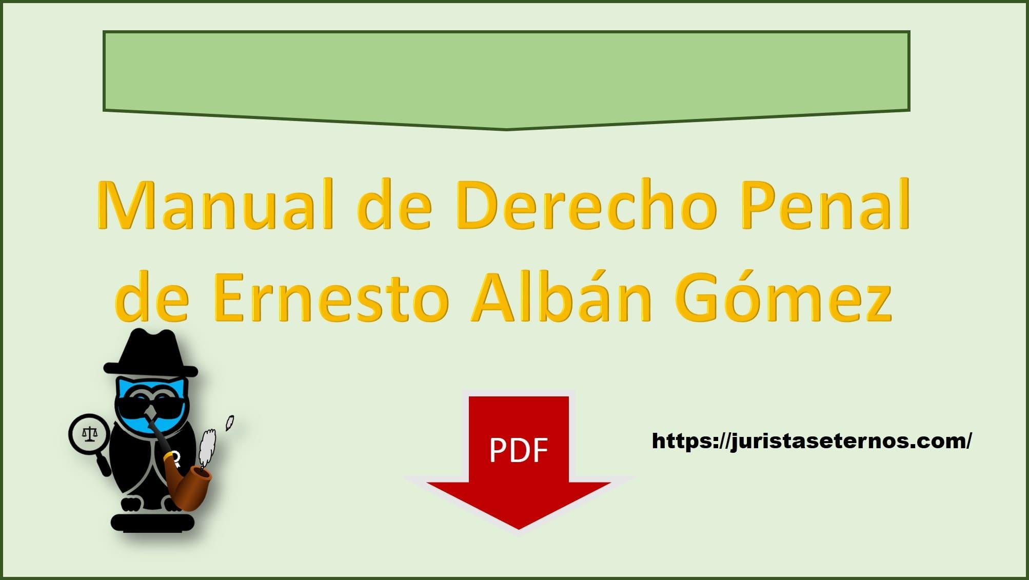manual de derecho penal ernesto alban gomez