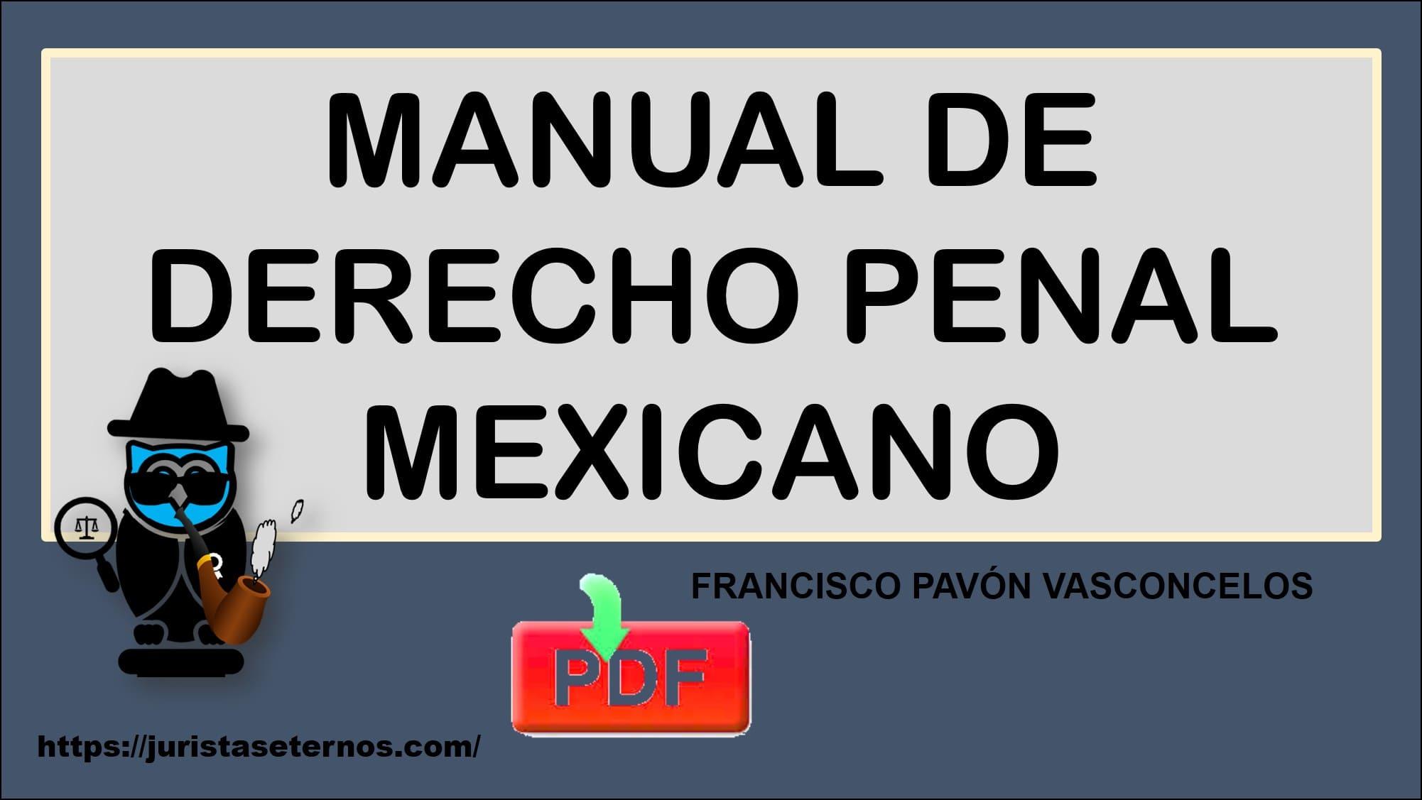 manual de derecho penal mexicano francisco pavon vasconcelos pdf